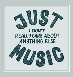 music t-shirt print with hand lettering quote vector image