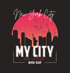 new york slogan graphic for t-shirt with city vector image
