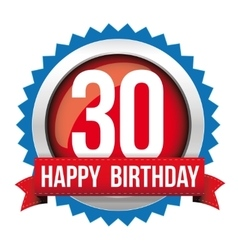 Thirty years happy birthday badge ribbon vector image