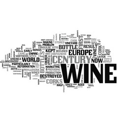Wine history when the cork met the bottle text vector