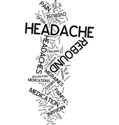 Migraines and rebound headaches text background vector