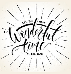Most wonderful time year lettering vector