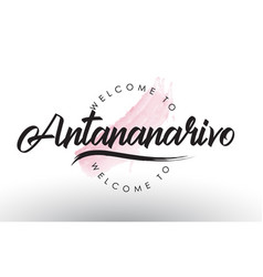 Antananarivo welcome to text with watercolor pink vector