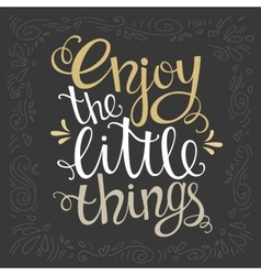 Enjoy little things for hand drawn letter vector