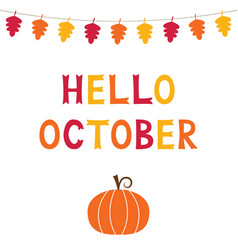 Hello october card with autumn leaves vector