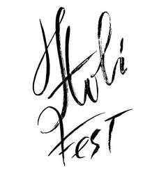 hand drawn modern brush lettering of holi fest vector image