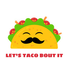 mexican cuisine cute taco character vector image