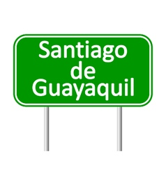 Santiago de guayaquil road sign vector