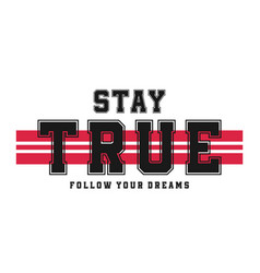 slogan graphic for t-shirt print t-shirt design vector image