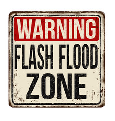 Flash flood zone vintage rusty metal sign vector