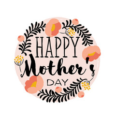 Happy mothers day greeting card with lettering vector