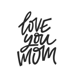 love you mom vector image