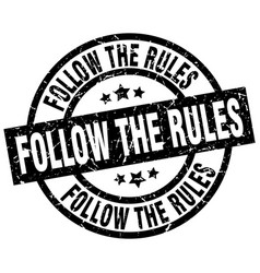 Follow the rules round grunge black stamp vector