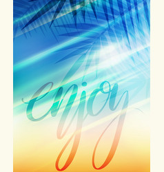 summer greeting card with enjoy hand drawn vector image