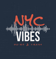 new york vibes t-shirt and apparel design vector image