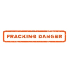 Fracking danger rubber stamp vector