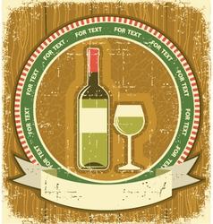 White wine bottle labelVintagel background on old vector image