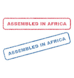 assembled in africa textile stamps vector image