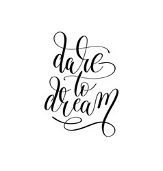 Dare to dream hand lettering positive vector
