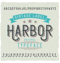 vintage label font named harbor vector image