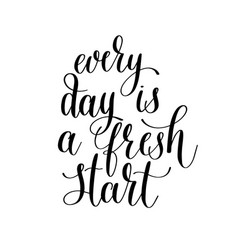 every day is a fresh start handwritten lettering vector image