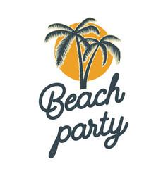 beach party emblem with palms design element vector image