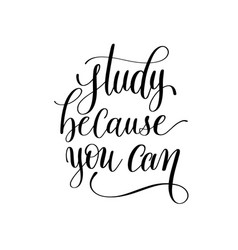 study because you can hand lettering inscription vector image vector image