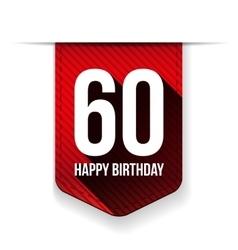 Sixty years happy birthday ribbon vector