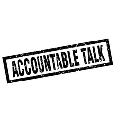 square grunge black accountable talk stamp vector image vector image
