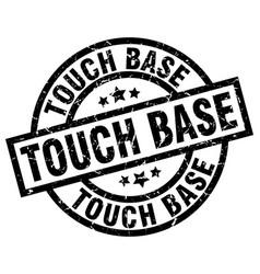 Touch base round grunge black stamp vector