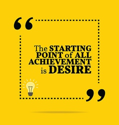 Inspirational motivational quote The starting vector