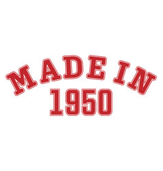 Made in 1950 lettering year birth or a vector