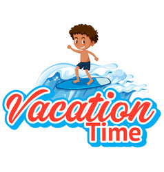Font design for vacation time with boy surfing vector