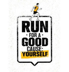 run for a good cause yourself inspiring marathon vector image