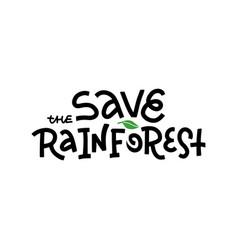 Save rainforest - t-shirt design idea vector