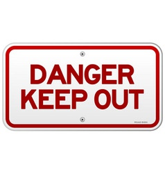 danger keep out notice vector image
