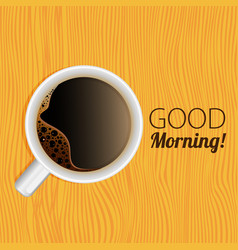 Cup of coffee good morning vector