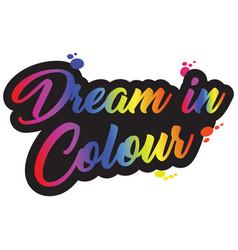 dream in colour vector image