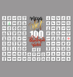 Mega set of 100 christmas lettering quotes to new vector