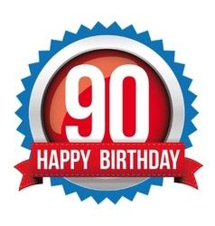 Ninety years happy birthday badge ribbon vector image