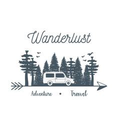 Wanderlust label with forest scene and car vehicle vector