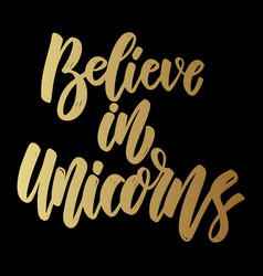 believe in unicorns lettering phrase on dark vector image