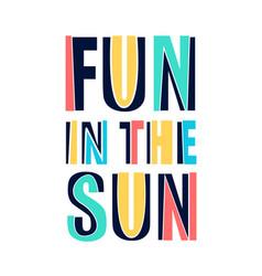 fun in sun slogan for print design vector image