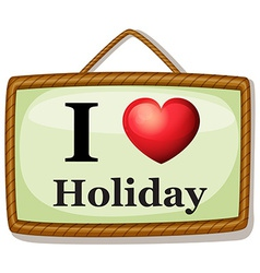 I love holiday vector image