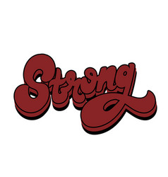 Strong hand drawn lettering isolated template vector
