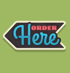 Order here arrow sign typographic vintage vector