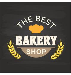the best bakery shop malt background image vector image