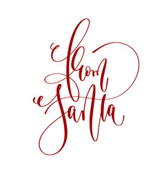 from santa - hand lettering inscription text vector image