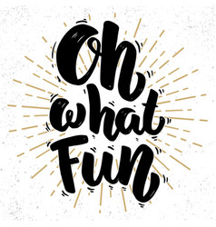 oh my fun lettering phrase on grunge background vector image