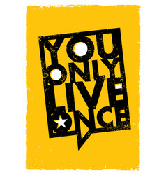You only live once inspiring creative motivation vector